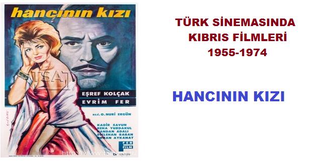 Türk Sinemasında KIBRIS Filmleri; HANCININ KIZI