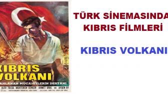 Türk Sinemasında KIBRIS Filmleri; Kıbrıs Volkanı