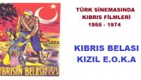 Türk Sinemasında KIBRIS Filmleri; Kıbrıs Belası Kızıl E.O.K.A